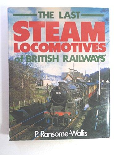 Last Steam Locomotives of British Railways By P.Ransome- Wallis