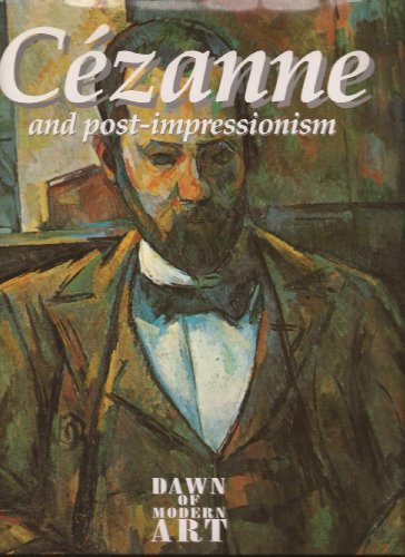 Cezanne and Post-Impressionism By Diana Vowles