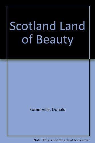 Scotland Land of Beauty By Donald Somerville