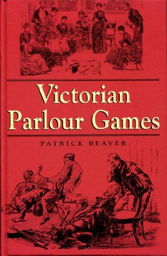 Victorian Parlour Games By Patrick Beaver
