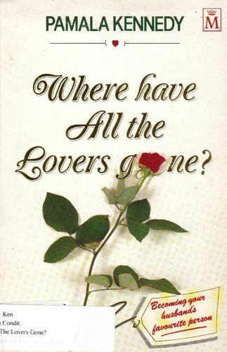 Where Have All the Lovers Gone? By Pamala Kennedy