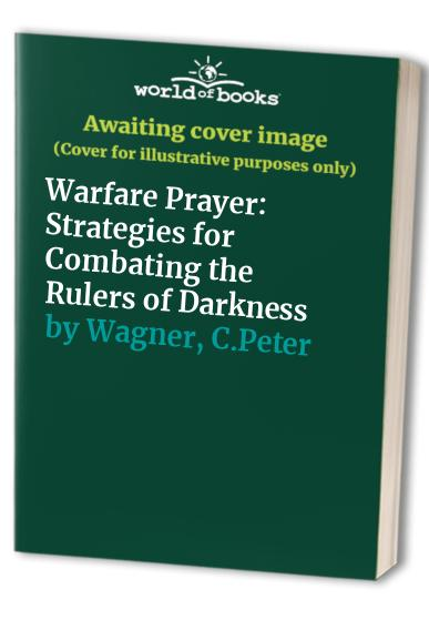 Warfare Prayer By C.Peter Wagner