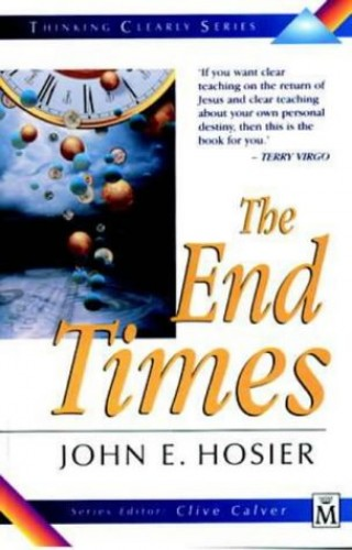 The End Times By John E. Hosier