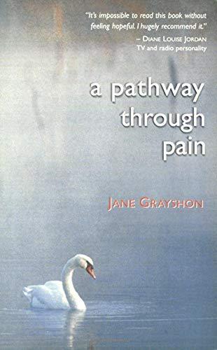 A Pathway Through Pain by Jane Grayshon
