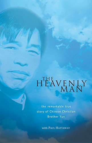 The Heavenly Man: The Remarkable True Story Of Chinese Christian Brother Yun By Paul Hattaway