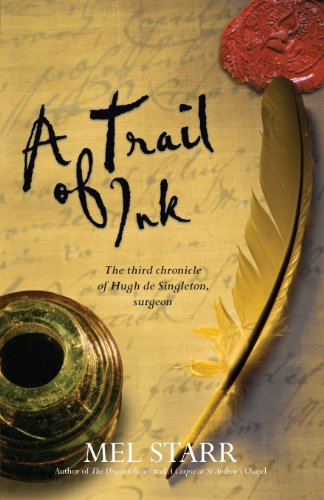 A Trail of Ink: The Third Chronicle of Hugh de Singleton, Surgeon by Melvin R. Starr