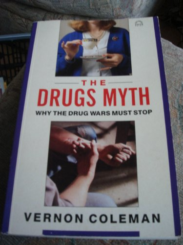 The Drugs Myth By Vernon Coleman