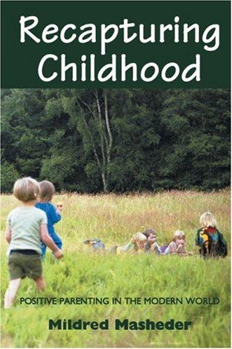 Recapturing Childhood By Mildred Masheder