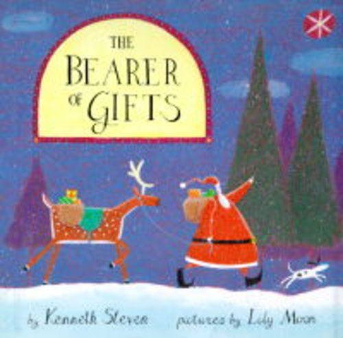 The Bearer of Gifts By Kenneth C. Steven