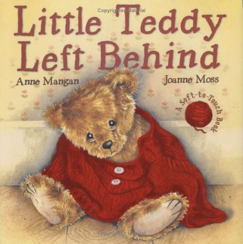 Little Teddy Left Behind By Anne Mangan