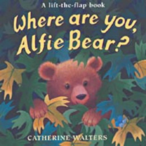 Where are You, Alfie Bear? By Catherine Walters