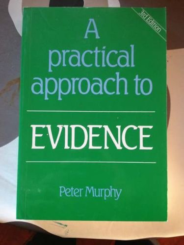 A Practical Approach to Evidence By Peter Murphy