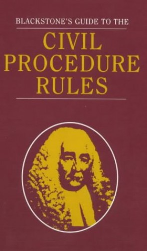 Blackstone's Guide to the Civil Procedure Rules By Edited by Charles Plant