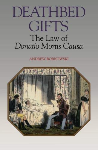 Deathbed Gifts: The Law of Donatio Mortis Causa by Andrew Borkowski