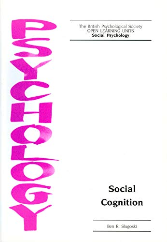 Social Cognition (Open Learning Units) By Ben R. Slugoski