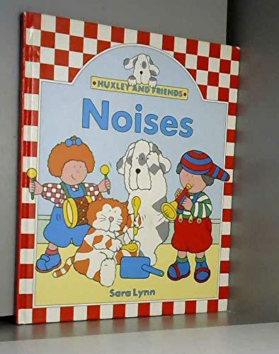 Huxley and Friends: Noises By Sara Lynn