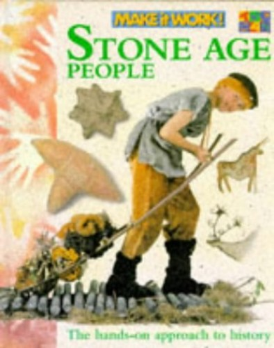 Stone Age People (Make it Work! History) by Andrew Haslam