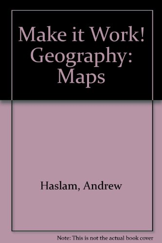 Make it Work! Geography: Maps by Andrew Haslam
