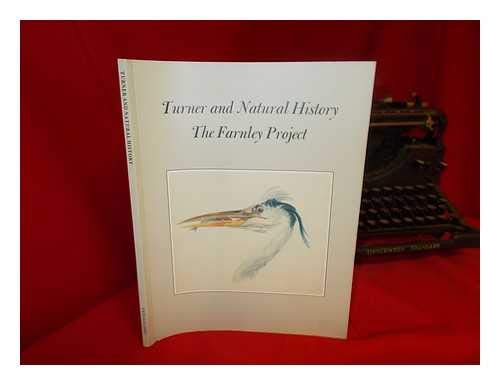 Turner and Natural History: The Farnley Project By Anne Lyles