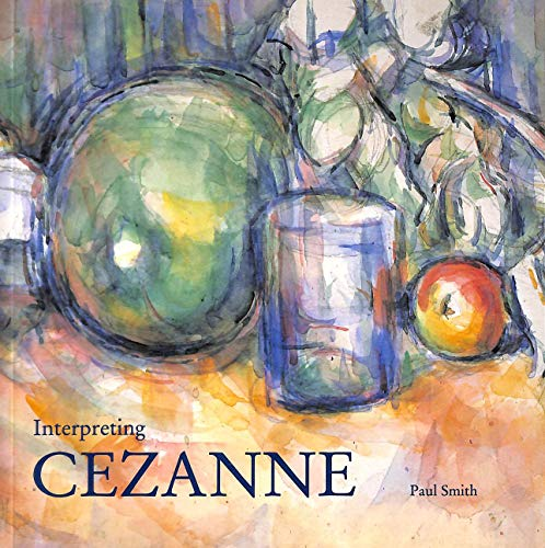 Interpreting Cezanne By Paul Smith