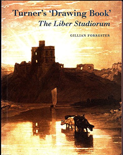 """Turner's Drawing Book"""""""": The Liber Stu By Gillian Forrester"""