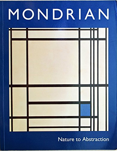 Mondrian, Nature to Abstraction: From the Gemeentemuseum, The Hague By Edited by Bridget Riley