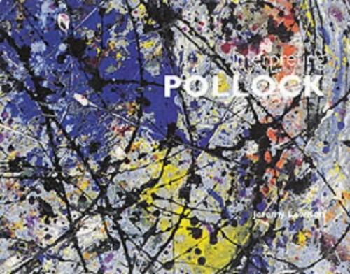 Interpreting Pollock By Jeremy Lewison