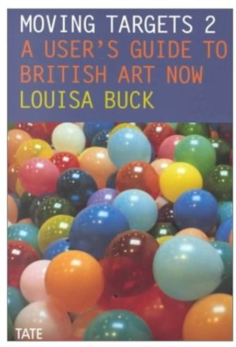 Moving Targets 2: A User's Guide to B By Louisa Buck