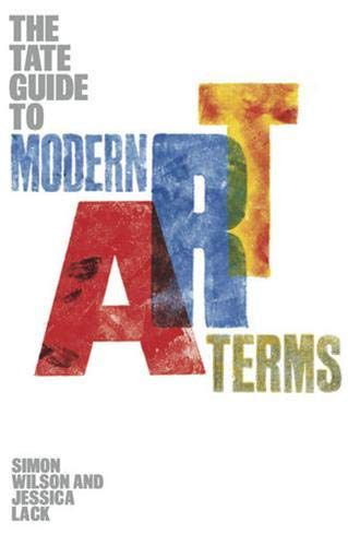 Tate Guide to Modern Art Terms, The By Simon Wilson