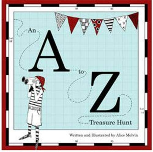 A to Z Treasure Hunt, An By Alice Melvin