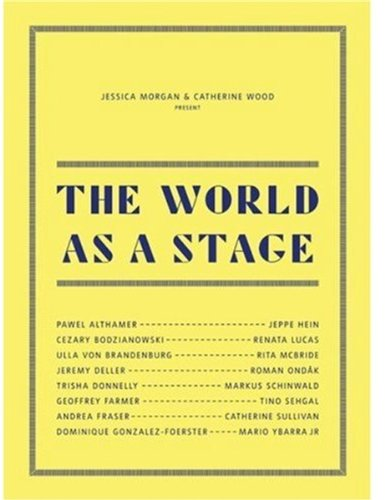 World as a Stage, The By Jessica Morgan