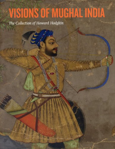 Visions of Mughal India By Andrew Topsfield