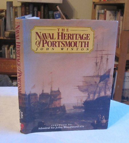 Naval Heritage of Portsmouth by John Winton