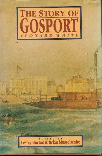 Story of Gosport By Leonard White