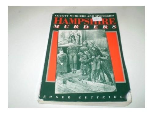 Hampshire Murders By Roger Guttridge