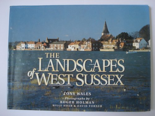 Landscapes of West Sussex By Tony Wales