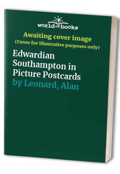 Edwardian Southampton in Picture Postcards By Alan Leonard