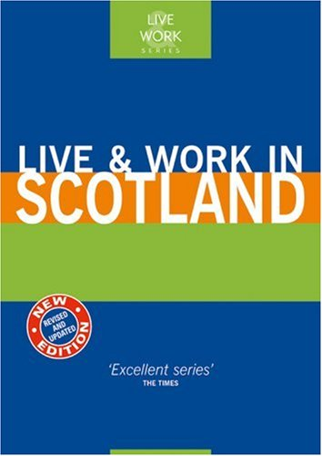 Live and Work in Scotland By Nicola Taylor