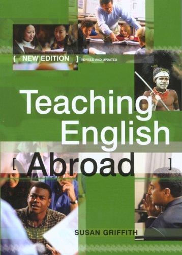 Teaching English Abroad (8th Edition) (2006) (ELT / TEFL) By Susan Griffith