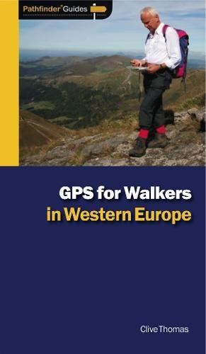 Pathfinder GPS for Walkers in Western Europe By Clive Thomas