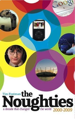The Noughties 2000-2009 By Tim Footman