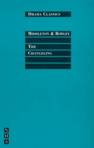 The Changeling by Thomas Middleton