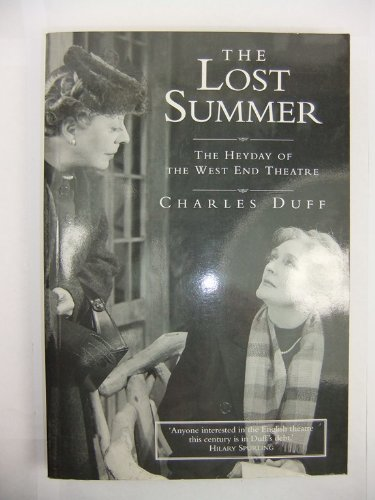 The Lost Summer: Heyday of the West End Theatre By Charles Duff