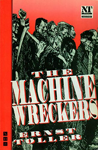 The Machine Wreckers by Ernst Toller