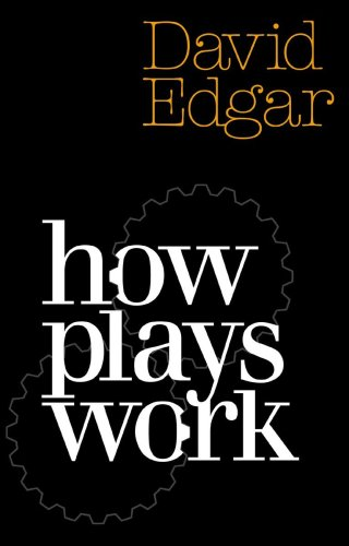 How Plays Work By David Edgar