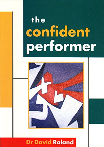 The Confident Performer by David Roland
