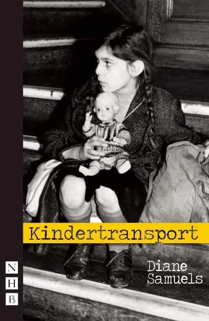 Kindertransport (NHB Modern Plays) (Nick Hern Books) By Diane Samuels