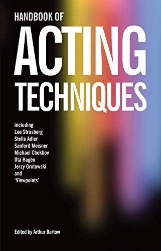 Handbook of Acting Techniques By Edited by Arthur Bartow