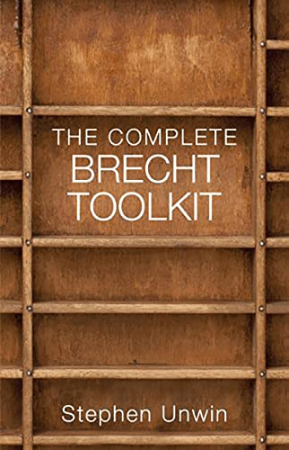The Complete Brecht Toolkit By Stephen Unwin