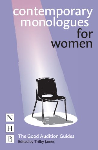 Contemporary Monologues for Women (NHB Good Audition Guides) By Edited by Trilby James